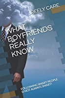 WHAT BOYFRIENDS REALLY KNOW: FOLLOWING SMART PEOPLE IS NOT ALWAYS SMART! (Lord of the Knowledge Series)