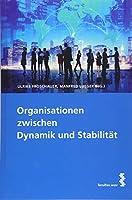 Organisationen zwischen Dynamik und Stabilitaet