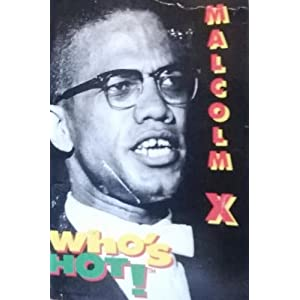 Malcolm X (Who's Hot!)