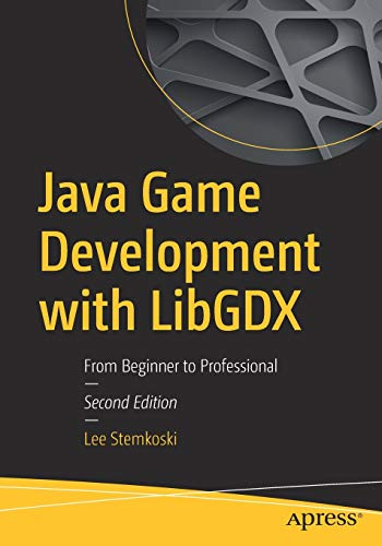 Download Java Game Development with LibGDX: From Beginner to Professional 1484233239