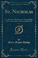 St. Nicholas, Vol. 42: An Illustrated Magazine for Young Folks; Part I, November, 1914, to April, 1915 (Classic Reprint)