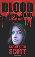 Blood Trail: Across Time