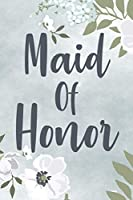 Maid Of Honor: Blank Lined Journal 6x9 –  Matron Of Honor Bride's Best Friend Notebook I Wedding Prep Team Gift for Bridesmaid, Bridal Shower and Bachelorette Party