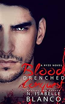Blood Drenched Conquest (Ryze Book 3) by [Blanco, N. Isabelle]