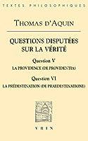 Questions Disputees Sur La Verite: Question V: La Providence Question Vi: La Predestination (Bibliotheque Des Textes Philosophiques)
