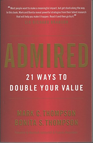 Download Admired: 21 Ways to Double Your Value 0984762574