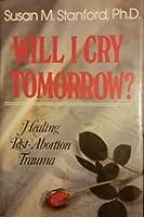 Will I Cry Tomorrow