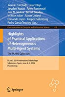Highlights of Practical Applications of Heterogeneous Multi-Agent Systems - The PAAMS Collection: PAAMS 2014 International Workshops, Salamanca, Spain, June 4-6, 2014. Proceedings (Communications in Computer and Information Science)
