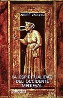La espiritualidad del occidente medieval / the Spirituality of the Medieval West (Historia Serie Menor)