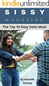 Sissy Magazine: The Top 10 Sissy Date Ideas (English Edition)