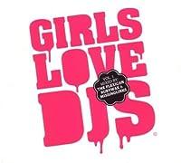 Girls Love Dj's