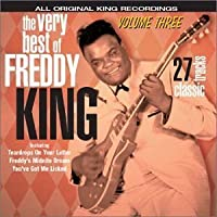 Very Best of Freddy King 3 by FREDDIE KING (2013-05-03)