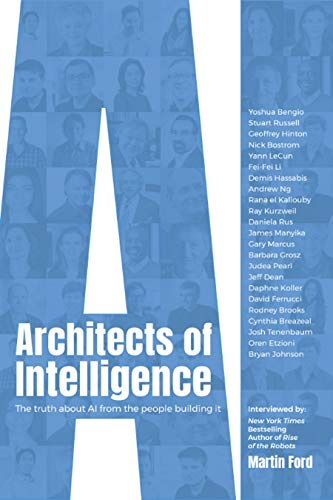 Architects of Intelligence: The truth about AI from the people building it (English Edition)