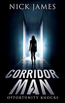 Corridor Man 2: Opportunity Knocks by [James, Nick]