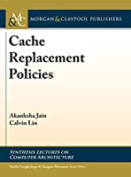 Cache Replacement Policies (Synthesis Lectures on Computer Architecture)