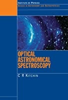 Optical Astronomical Spectroscopy (Series in Astronomy and Astrophysics)