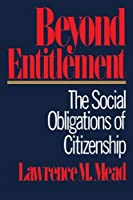 Beyond Entitlement by Lawrence M. Mead(2001-03-28)