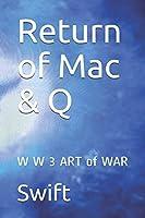Return of Mac & Q: W W 3 ART of WAR (Series 3)