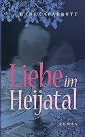 Liebe im Heijatal: Roman