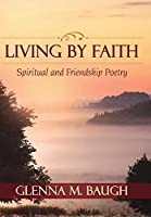 Living by Faith: Spiritual and Friendship Poetry