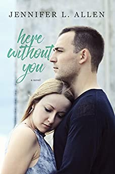 Here Without You by [Allen, Jennifer L.]
