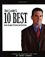 Dave Landry's 10 Best Swing Trading Patterns And Strategies