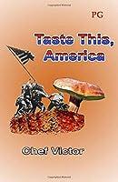 Taste This, America: PG-rated version