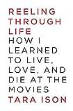 メンズ Tシャツ Reeling Through Life: How I Learned to Live, Love, and Die at the Movies
