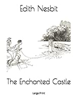 The Enchanted Castle: Large Print