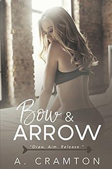Bow & Arrow by [Cramton, A.]