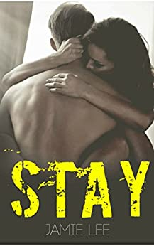 Stay: A Fighting Chance Novel Book 2 by [Lee, Jamie]