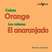 Orange/ El anaranjado (Color/ Los Colores)