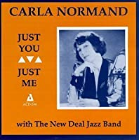 Just You, Just Me by CARLA NORMAND