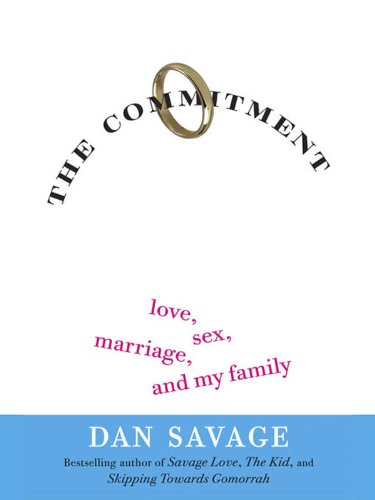 The Commitment: Love, Sex, Marriage, and My Family (English Edition)