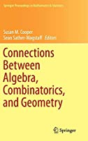 Connections Between Algebra, Combinatorics, and Geometry (Springer Proceedings in Mathematics & Statistics)