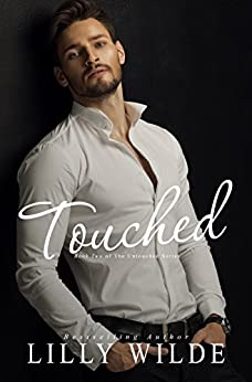 Touched (The Untouched Trilogy Book 2) by [Wilde, Lilly]