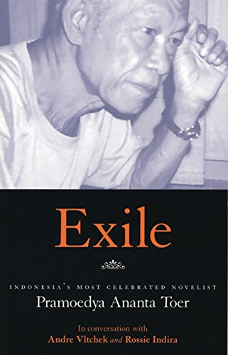 Exile: Pramoedya Ananta Toer in Conversation with ...