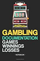 GAMBLING DOCUMENTATION: Games | Winnings | Losses | Notebook