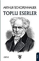 Arthur Schopenhauer - Toplu Eserler 2; Cilt 2