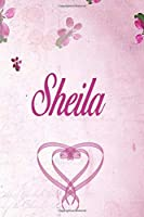 Sheila: Personalised Name Notebook/Journal Gift For Women & Girls 100 Pages (Pink Floral Design) for School, Writing Poetry, Diary to Write in, Gratitude Writing, Daily Journal or a Dream Journal.
