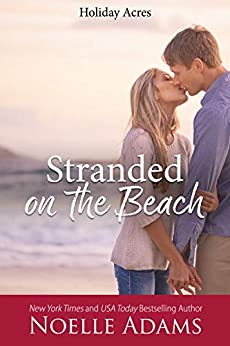Stranded on the Beach (Holiday Acres Book 1) by [Adams, Noelle]