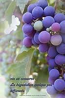 vin en conserve - La dégustation quelque peu différente: Un livre sur le vin à écrire soi-même