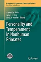 Personality and Temperament in Nonhuman Primates: (Developments in Primatology: Progress and Prospects)