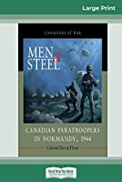 Men of Steel: Canadian Paratroopers in Normandy, 1944 (16pt Large Print Edition)