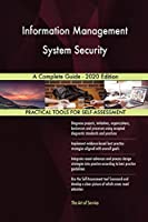 Information Management System Security A Complete Guide - 2020 Edition