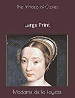 The Princess of Cleves: Large Print