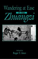 Wandering at Ease in the Zhuangzi (S U N Y Series in Chinese Philosophy and Culture) (Suny Series in Chinese Philosophy and Culture)