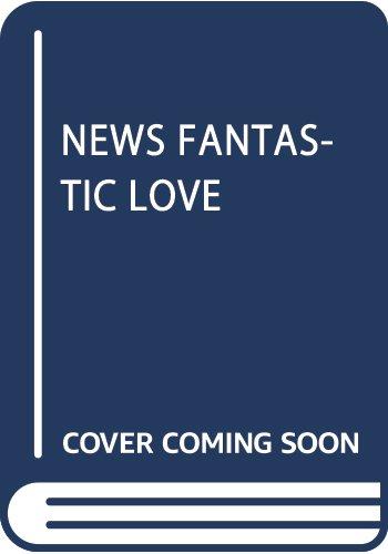 NEWS FANTASTIC LOVE