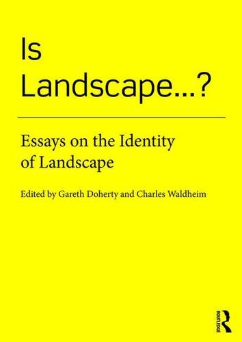 Download Is Landscape... ?: Essays on the Identity of Landscape 1138018473