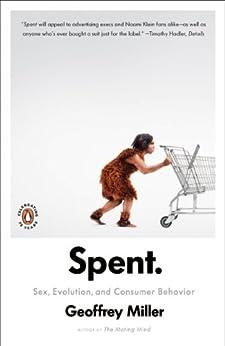 [Miller, Geoffrey]のSpent: Sex, Evolution, and Consumer Behavior